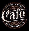 cafe vintage lettering design vector image