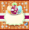 easter card with eggs and label vector image vector image