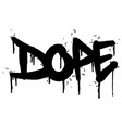graffiti dope word sprayed isolated on white vector image vector image