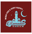wish you a very happy ramadan kareem background vector image
