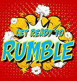 word get ready to rumble on comic cloud explosion vector image vector image