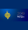 happy new year 2019 gold xmas ornament decoration vector image vector image
