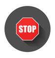 red stop sign icon danger symbol with long shadow vector image vector image