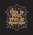 new year quote and slogan good for tee this is vector image