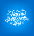 happy new year 2018 hand written lettering quote vector image