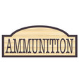 ammunition store sign vector image vector image