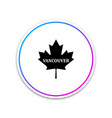 canadian maple leaf with city name vancouver icon vector image vector image