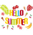 hello summer background with tropical leaves and vector image vector image