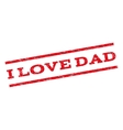 I Love Dad Watermark Stamp vector image