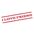 I Love Friend Watermark Stamp vector image vector image