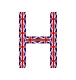 Letter H made from United Kingdom flags vector image vector image