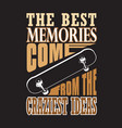 skater quotes and slogan good for tee the best vector image vector image