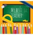 Greeting card my best teacher vector image vector image