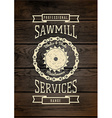 Sawmill service badges logos and labels for any vector image