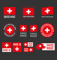 made in switzerland labels set swiss made product vector image vector image