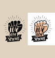we are strong lettering raised fist vector image