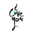 hand written phrase i love you vector image vector image