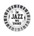 In Jazz we trust vector image vector image