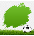 soccer ball with blot and grass transparent vector image vector image
