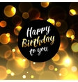 Happy Birthday background with bokeh defocused vector image vector image