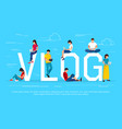 vlog concept young people with pc tablets vector image