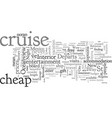 a cheap cruise you can find one vector image vector image