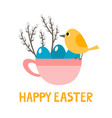 cute cup with bird eggs and willows for easter vector image vector image