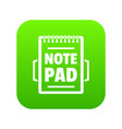 notepad icon green vector image