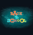 back to school words drawn with chalk vector image vector image