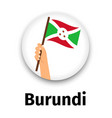 burundi flag in hand round icon vector image