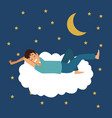 colorful scene of night with man sleep in cloud vector image