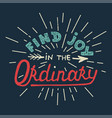 find joy in ordinary on blue background vector image vector image