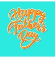 Happy Fathers Day card with handwritten vector image vector image