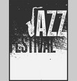 jazz festival typographical vintage grunge poster vector image