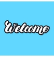 Welcome hand lettering White letters with black vector image vector image