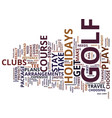golf holidays text background word cloud concept vector image vector image