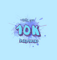 10k followers social media template vector image vector image