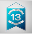 blue pennant with inscription thirteen years vector image vector image