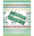 positive thinking on screen - motivation business vector image