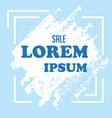 sale lorem ipsum white paint blue background vector image