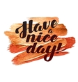 Have a nice day Metallic Foil Shining Calligraphy vector image