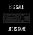 contour picture of the keyboard big sale life is vector image vector image