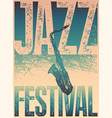 jazz festival typographical vintage grunge poster vector image vector image