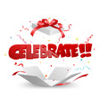 celebrate out of the box with confetti vector image