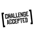 challenge accepted original quote vector image vector image