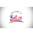 belize welcome to message in purple vibrant vector image vector image