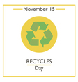 Recycles Day vector image vector image