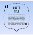 speech bubble with quote text commas note vector image