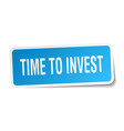 time to invest square sticker on white vector image vector image