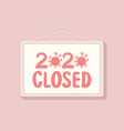 2020 closed business sign economic crisis concept vector image
